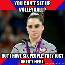 Mckayla Maroney Does Not Approve - You can't set up volleyball? But I have six people, they just aren't here.