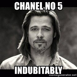 Brad Pitt Chanel - Chanel no 5 indubitably