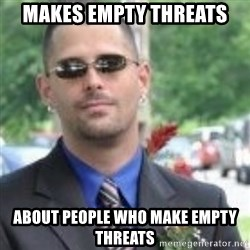 ButtHurt Sean - makes empty threats about people who make empty threats