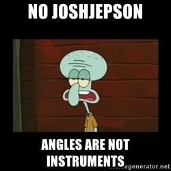 Squidward Instrument - No JoshJepson Angles are not instruments