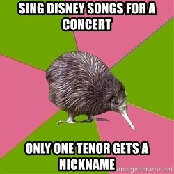 Choir Kiwi - SIng disney songs for a concert OnLy one tenor gets a nickname