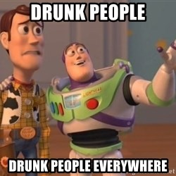 Tseverywhere - Drunk people drunk people everywhere