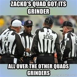 NFL Ref Meeting - ZACKO'S QUAD GOT ITS GRINDER  ALL OVER THE OTHER QUADS GRINDERS