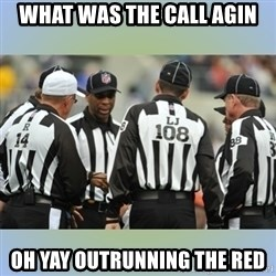 NFL Ref Meeting - WHAT WAS THE CALL AGIN OH YAY OUTRUNNING THE RED