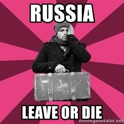 potential emigrant - russia leave or die