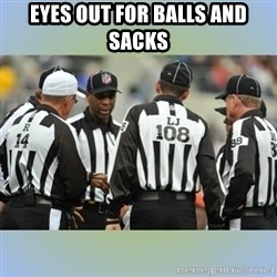 NFL Ref Meeting - EYES OUT FOR BALLS AND SACKS