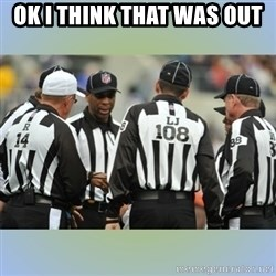 NFL Ref Meeting - OK I THINK THAT WAS OUT