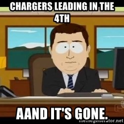 south park aand it's gone - CHARGERS LEADING IN THE 4TH AAND IT'S GONE.