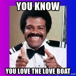 Love Boat Isaac - You know You love the love boat