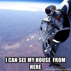 felix baumgartner - i can see my house  from here