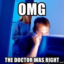 Internet Husband - omg the doctor was right