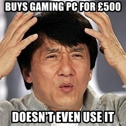 Jackie Chan - Buys Gaming PC for £500  Doesn't even use it