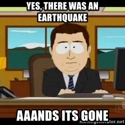 south park aand it's gone - Yes, there was an earthquake aaands its gone