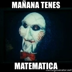 SAW - I wanna play a game - MAÑANA TENES MATEMATICA