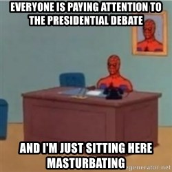 60s spiderman behind desk - everyone is paying attention to the presidential debate and i'm just sitting here masturbating