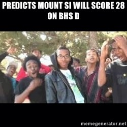 SIKED - pREDICTS MOUNT SI WILL SCORE 28 ON BHS D