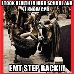 Leonidas Front Kick - I took health in high school and I know cpr EMT step back!!!