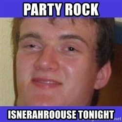 rally drunk guy - PARTY ROCK ISNERAHROOUSE TONIGHT