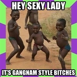 african kids dancing - hey sexy lady it's gangnam style bitches