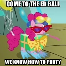 pinkie pie dragonshy - Come to the ed ball we know how to party