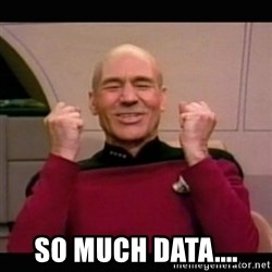 Picard yes - So much data....