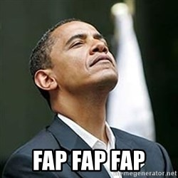 Pretentious Obama -  fap fap fap
