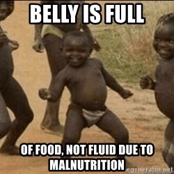 Third World Success - belly is full of food, not fluid due to malnutrition
