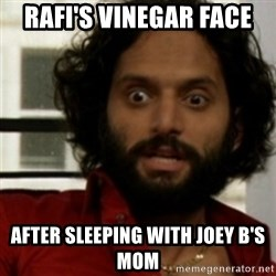 rafi from the league - Rafi's Vinegar Face After sleeping with Joey B's Mom