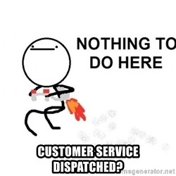 Nothing To Do Here (Draw) - Customer Service Dispatched?