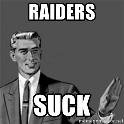 Correction Guy - raiders suck
