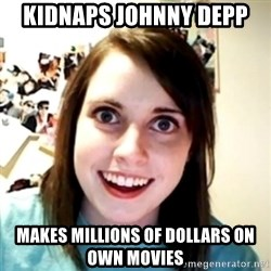 obsessed girlfriend - Kidnaps johnny depp makes millions of dollars on own movies