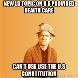 TIPICAL ABSURD - New Ld topic On U.s provided health Care  can't use use the u.s constitution