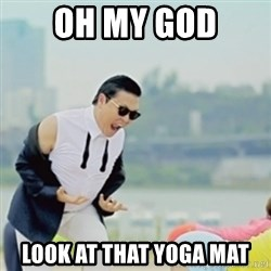 Gangnam Style - OH MY GOD LOOK AT THAT YOGA MAT
