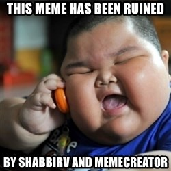 fat chinese kid - this meme has been ruined by shabbirv and memecreator