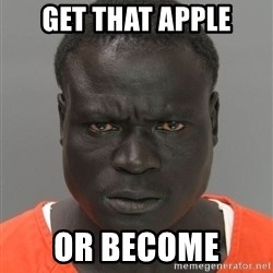 Jailnigger - get that apple or become