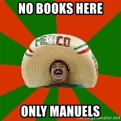 Successful Mexican - no books here  only manuels