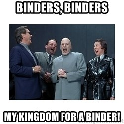 Dr. Evil Laughing - binders, binders my kingdom for a binder!