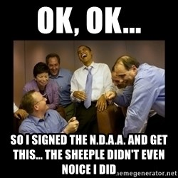 obama laughing  - ok, ok... so i signed the n.d.a.a. and get this... the sheeple didn't even noice i did