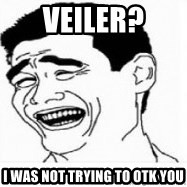 Yao Ming 5 - VEILER? I WAS NOT TRYING TO OTK YOU