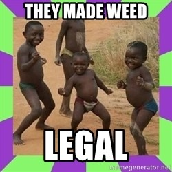african kids dancing - THEY MADE WEED LEGAL