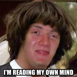 Conspiracy 10 guy -  I'm reading MY own mInd