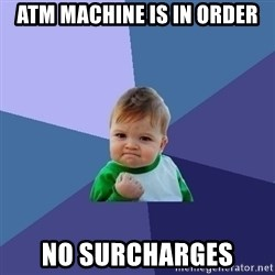 Success Kid - Atm machine is in order No surcharges