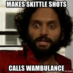 rafi from the league - makes skittle shots calls wambulance