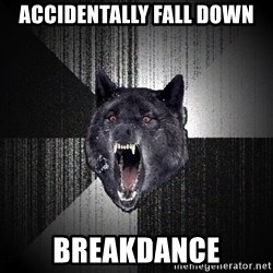 Insanity Wolf - accidentally fall down breakdance