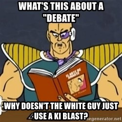 "El Arte de Amarte por Nappa - what's this about a ""Debate"" why doesn't the white guy just use a ki blast?"