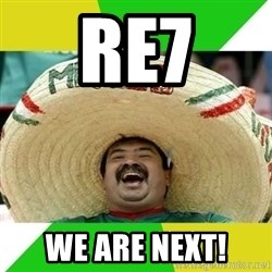 Happy Mexican - re7 we are next!