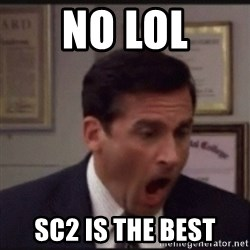 michael scott yelling NO - NO LOL SC2 IS THE BEST