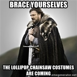 Game of Thrones - brace yourselves the lollipop chainsaw costumes are coming