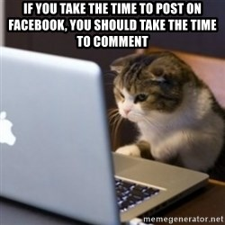 cat computer - If you take the time to post on Facebook, you should take the time to comment
