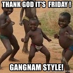 african children dancing - thank god it's  friday !  GANGNAM STYLE!